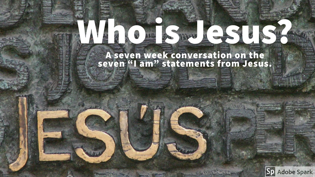 Who is Jesus? Part 3: I Am the Gate