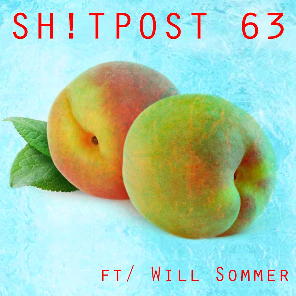 63: Freeze Peach (7/8/19) ft/ Will Sommer