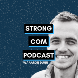 Strong Com w/ Aaron Dunn