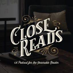 Close Reads Newsletter