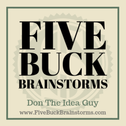 Five Buck Brainstorms