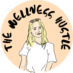 Wellness Hustle Podcast