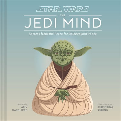 Ebook Pdf Star Wars The Jedi Mind Peace Knowledge Harmony And Other Lessons Of The Force Downl