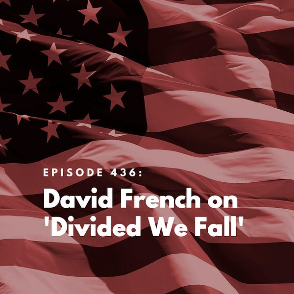 David French on 'Divided We Fall'