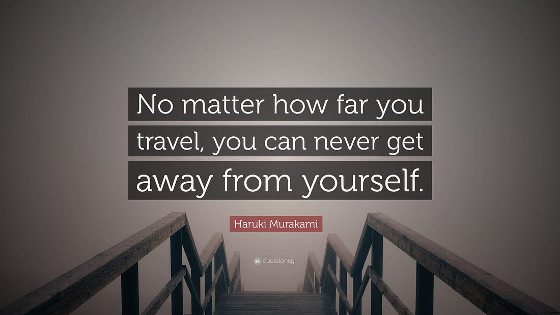 Bilderesultat for no matter how far you travel you can never get away from yourself