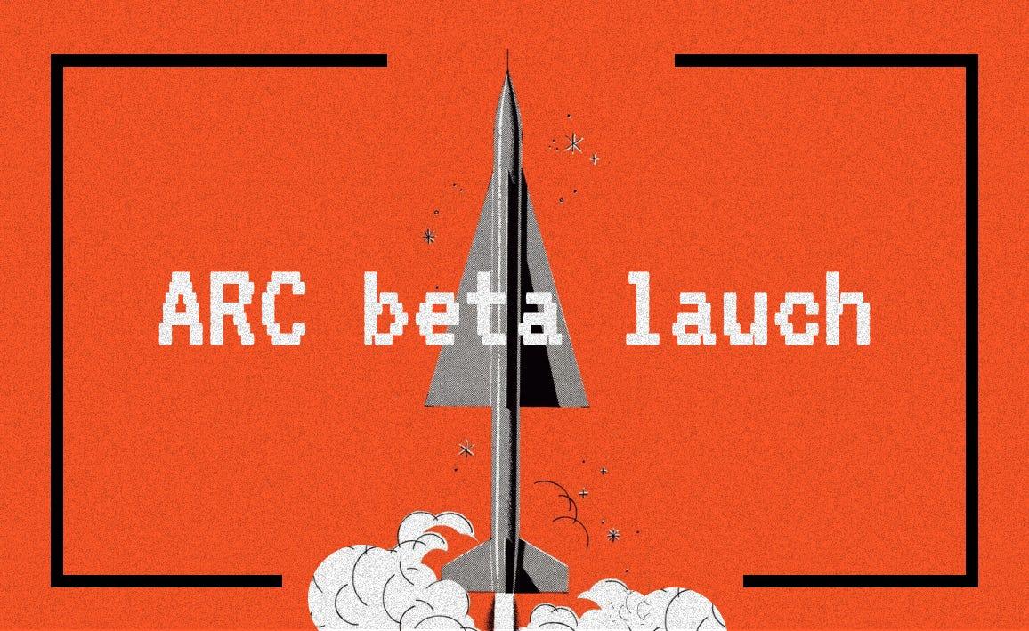 ARC: Beta Launch