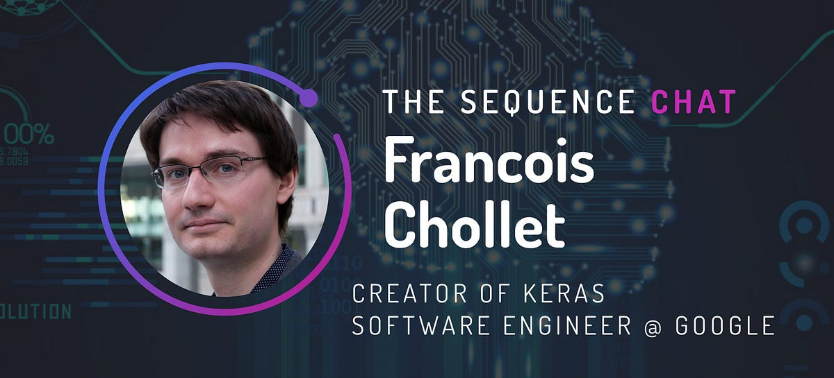 🎙 François Chollet: Keras, TensorFlow and New Ways to Measure Machine Intelligence
