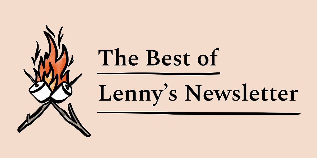 👋 Hey,Lenny here!Welcome to this month's✨free edition✨ of my weekly newsletter. Each week I humbly tackle reade