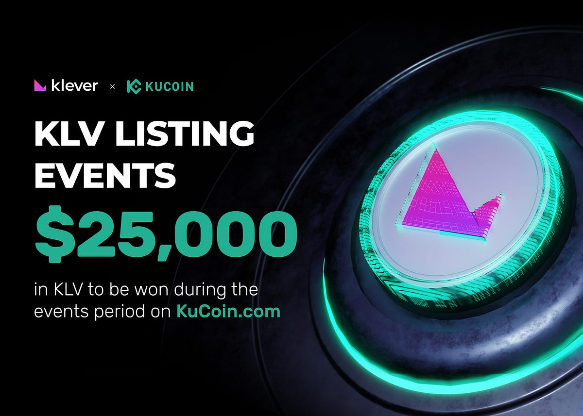 To celebrate Klever (KLV) being listed on KuCoin, Klever and KuCoin are jointly launching a campaign together to give away a reward pool of 500,000 KL