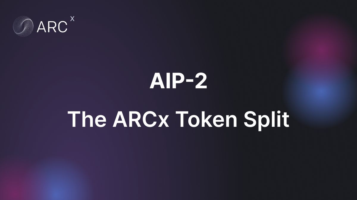 AIP-2: ARCx Token Split (1:10,000)
