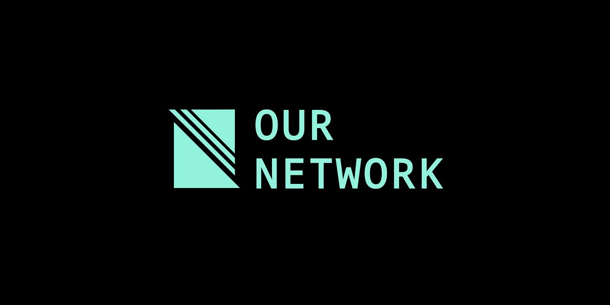 Our Network: Issue #82