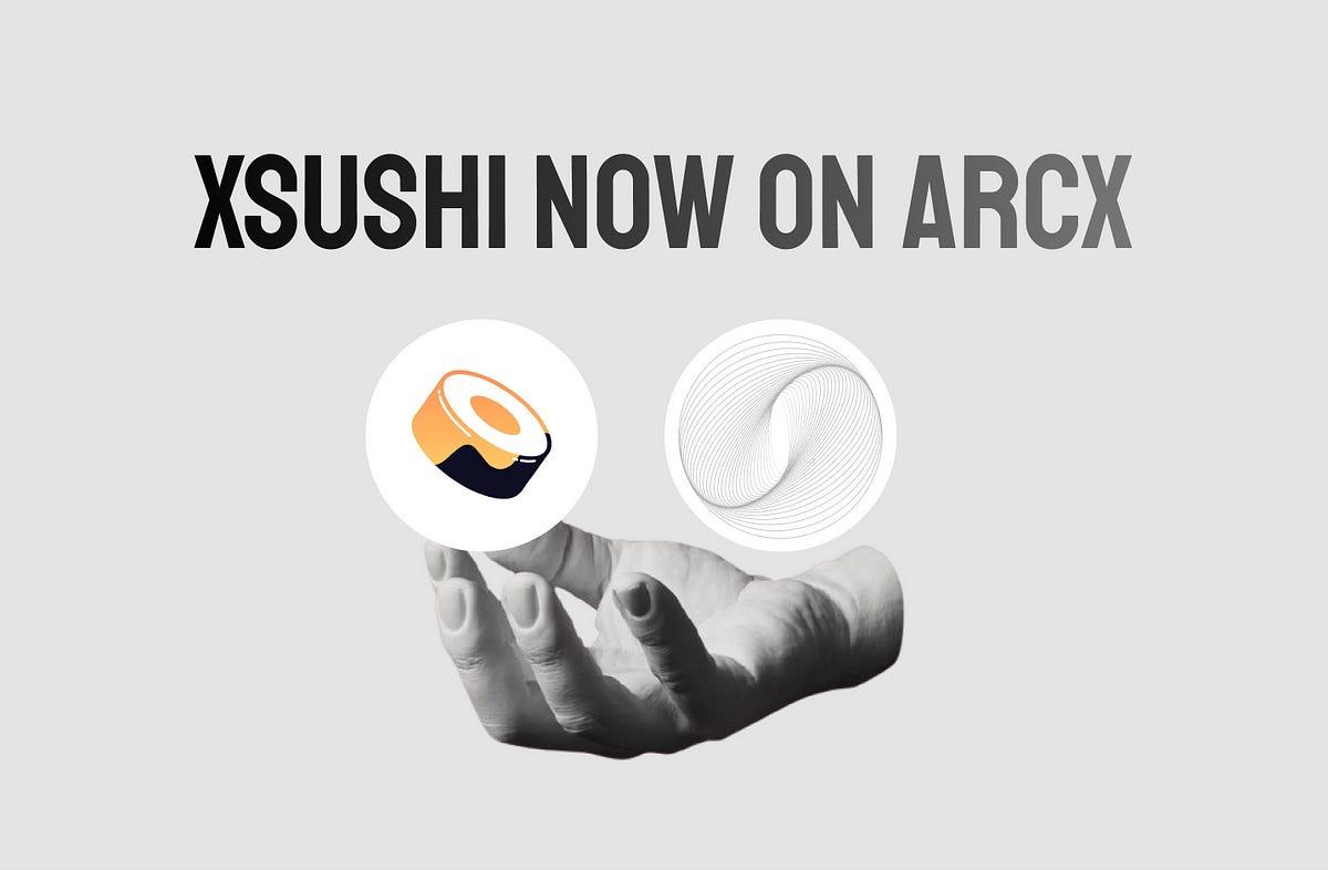 xSUSHI added to ARCx!