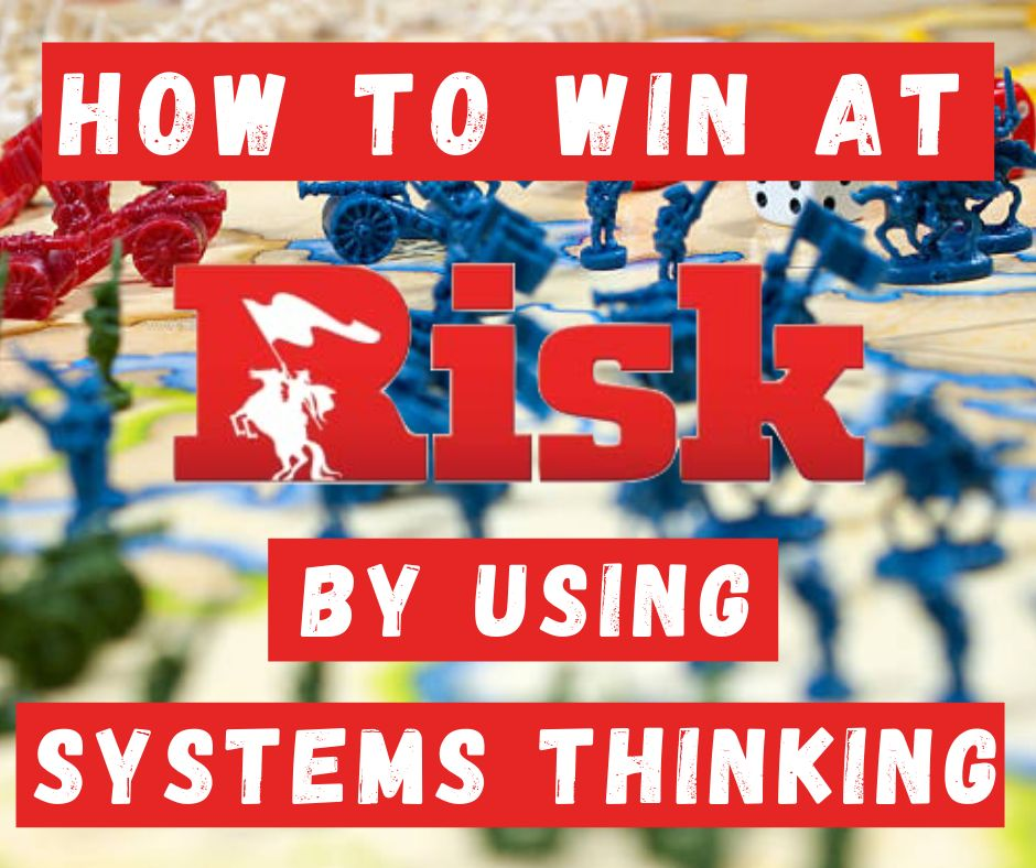 How To Win At Risk Every Time By Using Systems Thinking