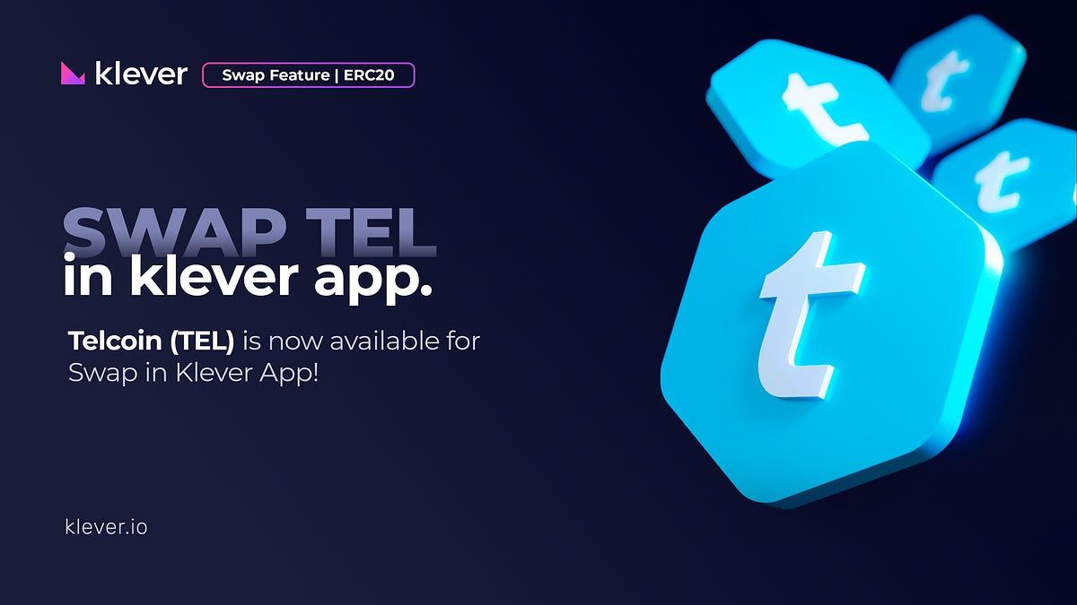 Klever Swap Lists Telcoin (TEL)
