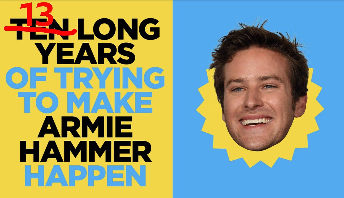 Thirteen Years & Three Months of Trying to Make Armie Hammer Happen