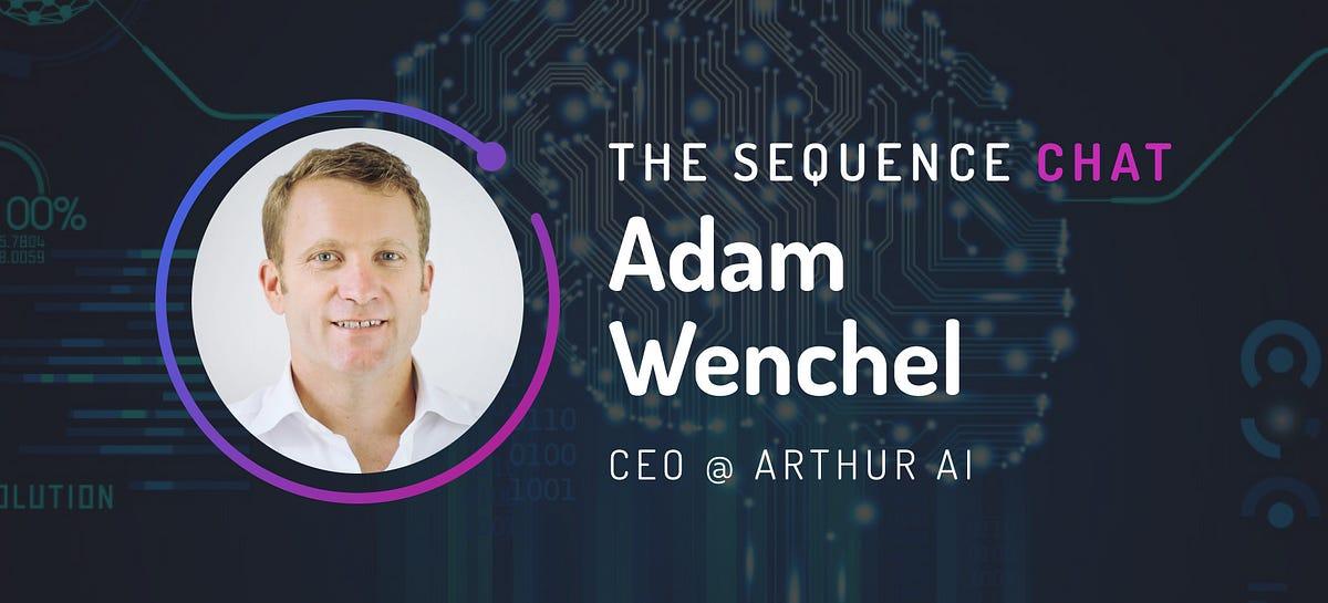 🎙 Adam Wenchel/CEO of Arthur AI on ML explainability, interpretability, and fairness