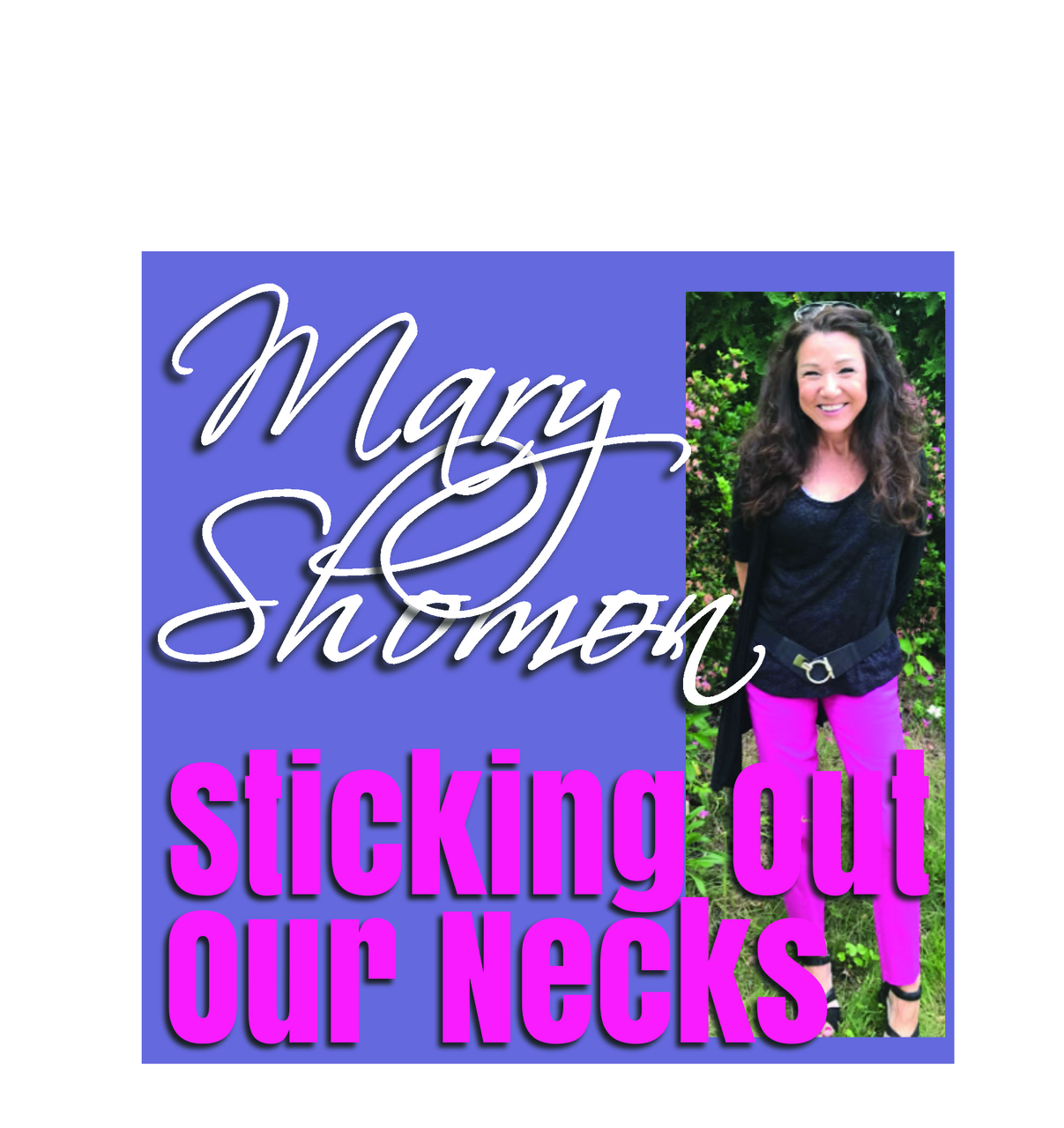 Sticking Out Our Necks Hormonal Health News with Mary Shomon