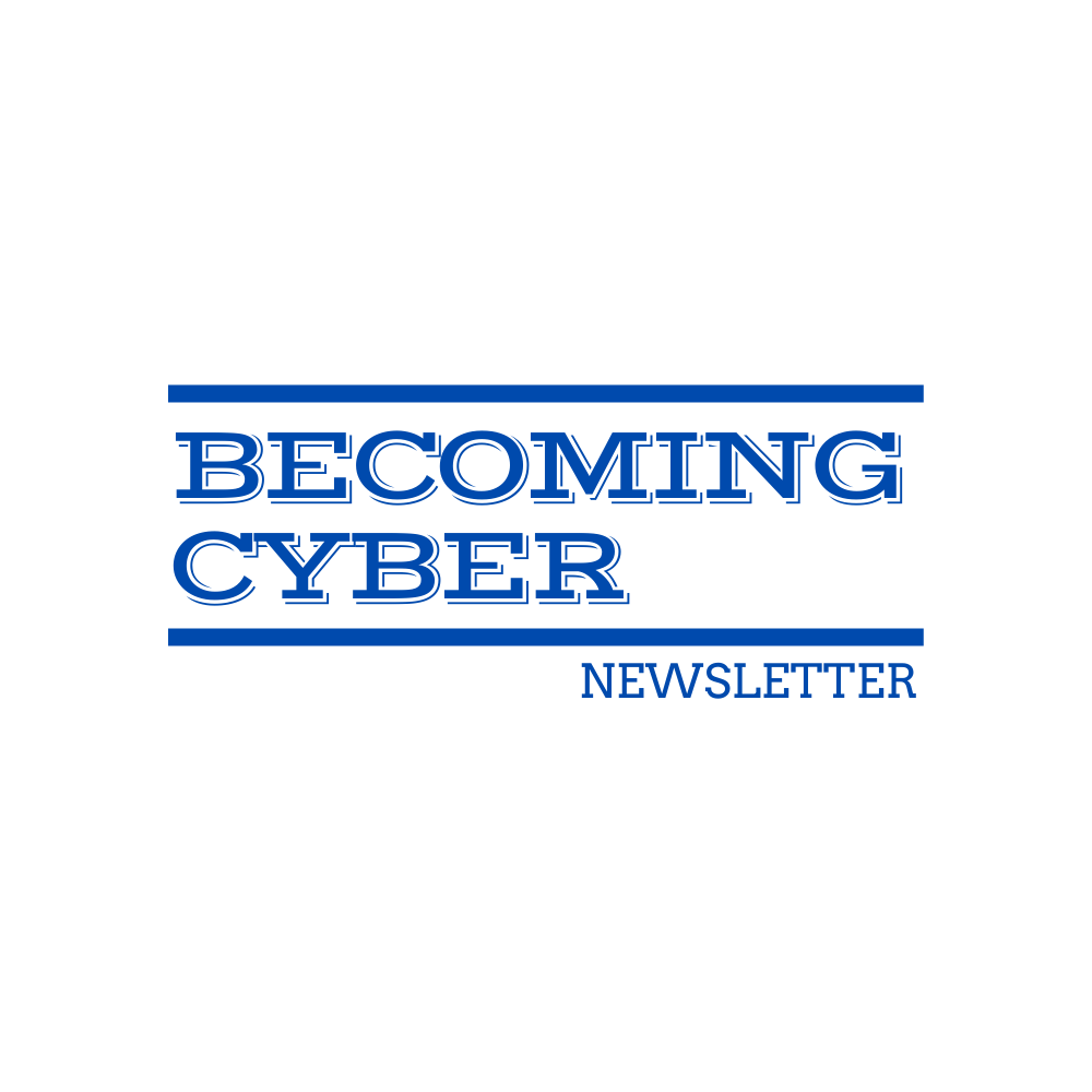 Becoming Cyber Newsletter