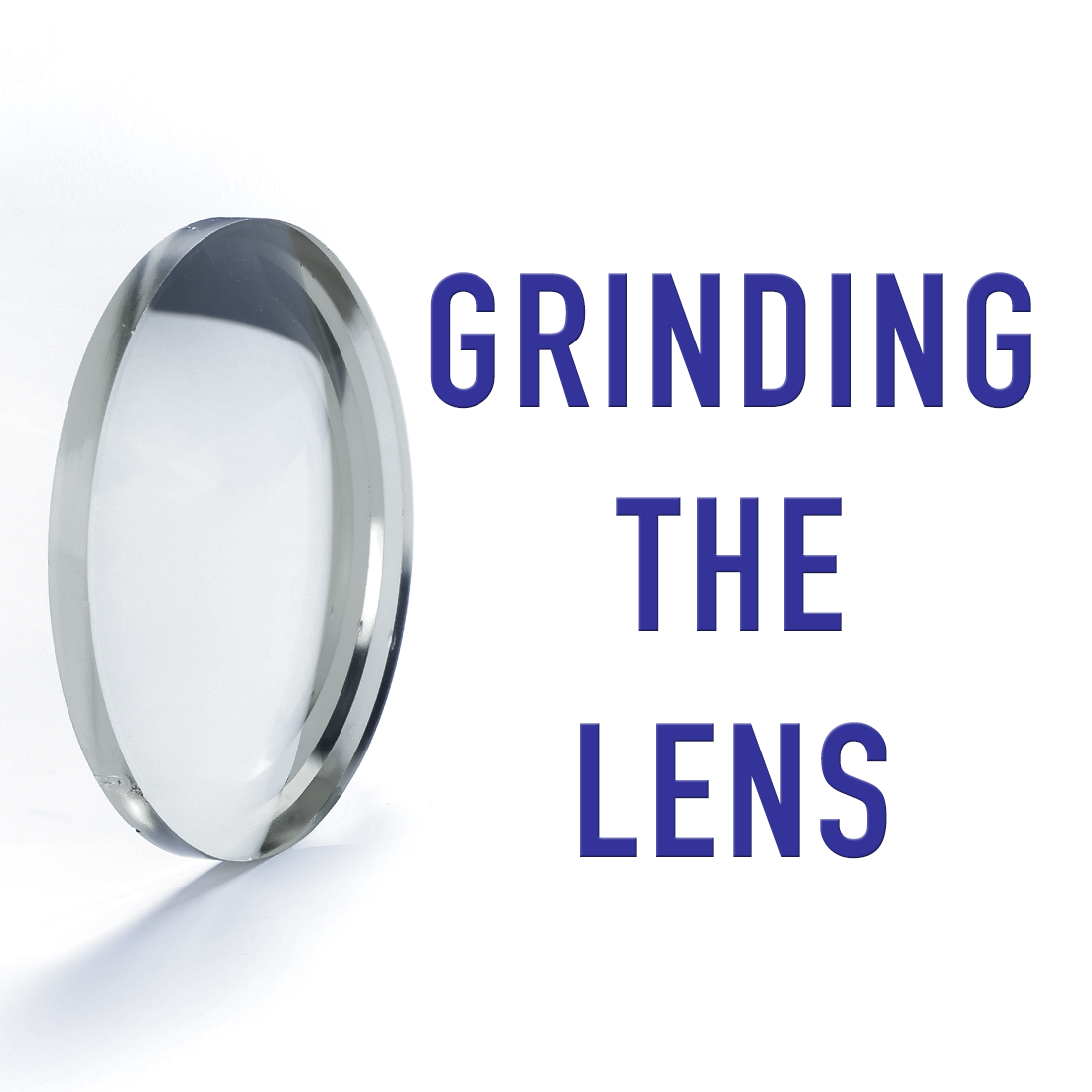 Grinding the Lens