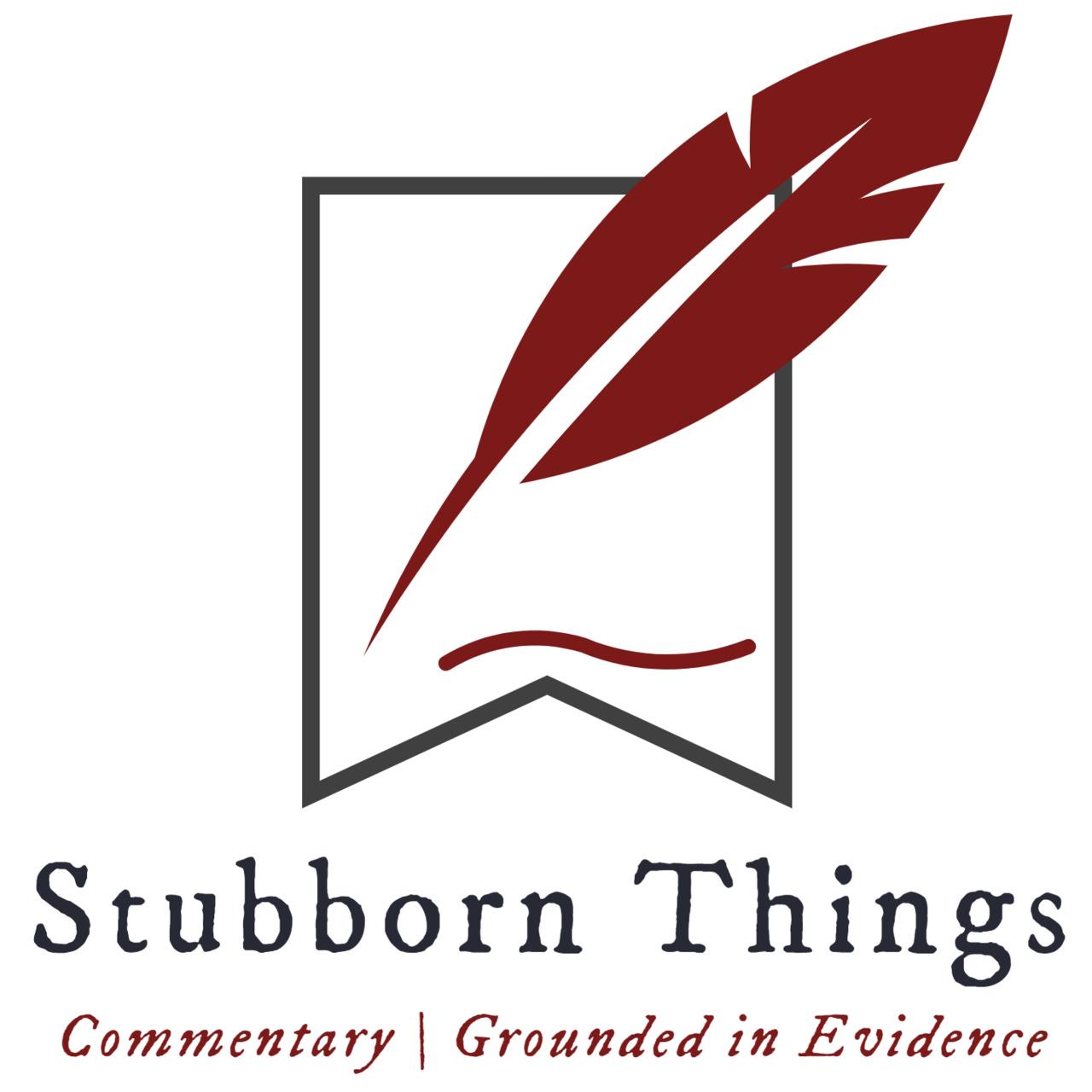 Stubborn Things