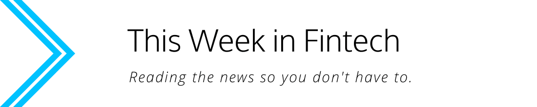 This Week in Fintech UK & Europe