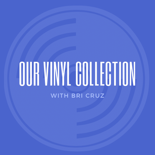 Our Vinyl Collection