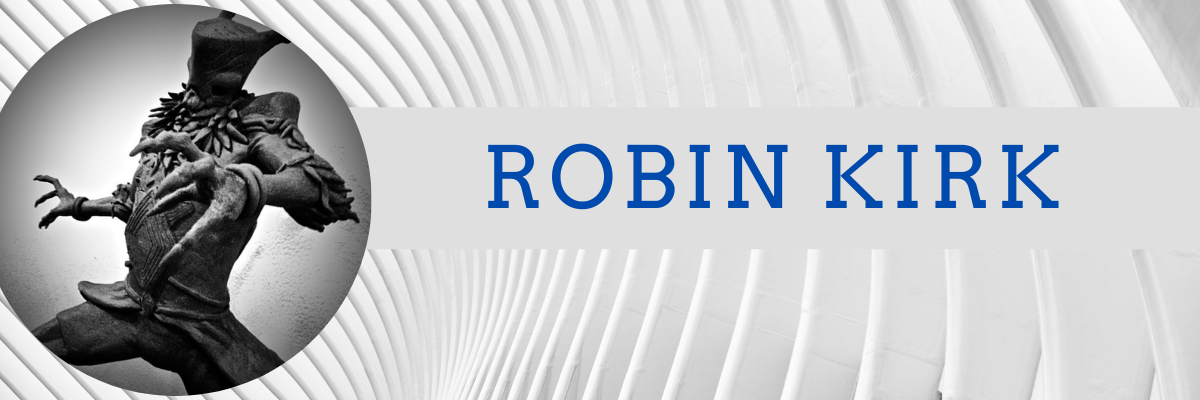 News from Robin Kirk