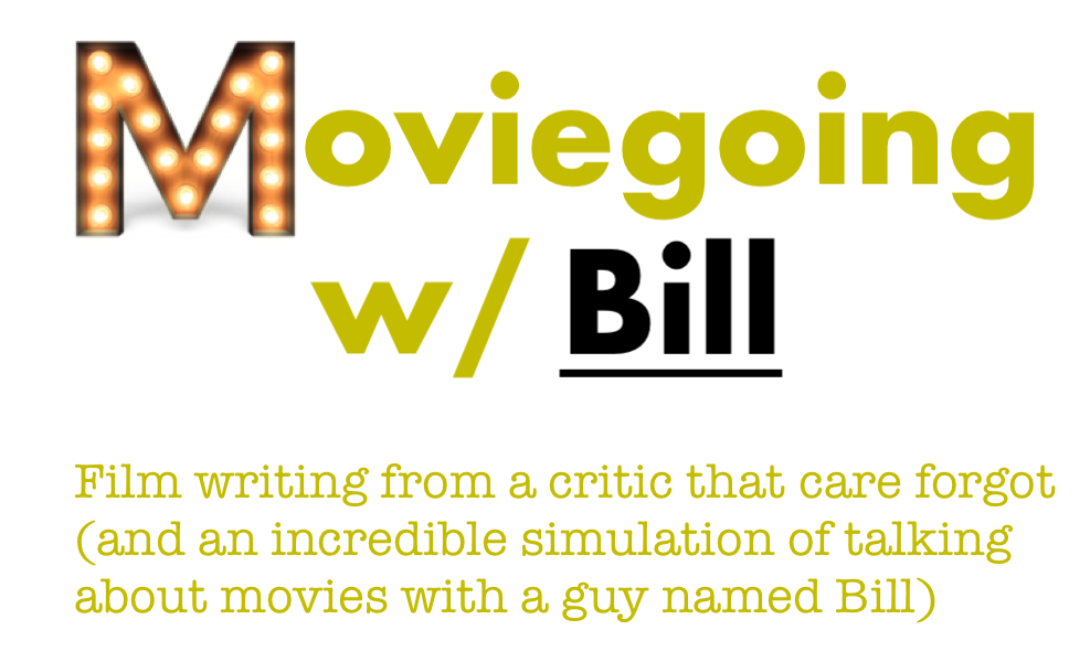 Moviegoing with Bill
