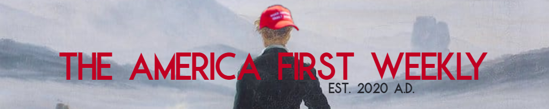 The America First Weekly