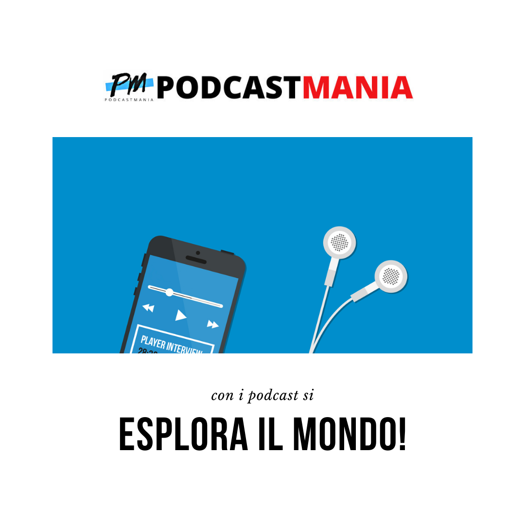 PodcastMania: scrivo di podcast italiani