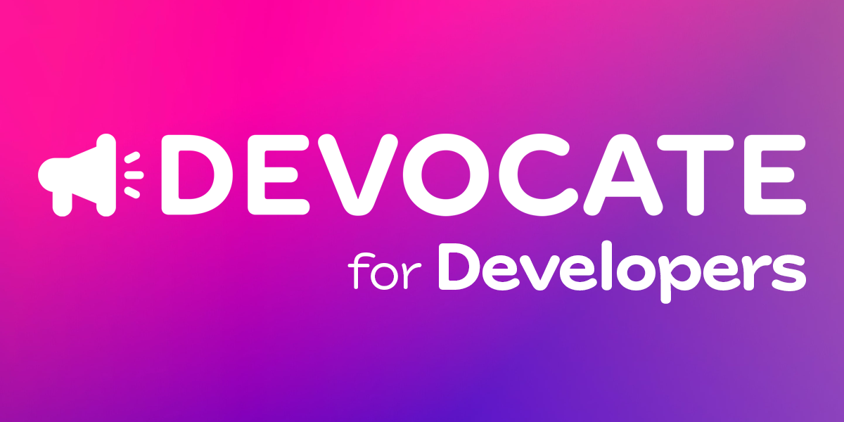 Devocate for Developers