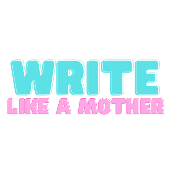 Write Like a Mother with Kate Browne