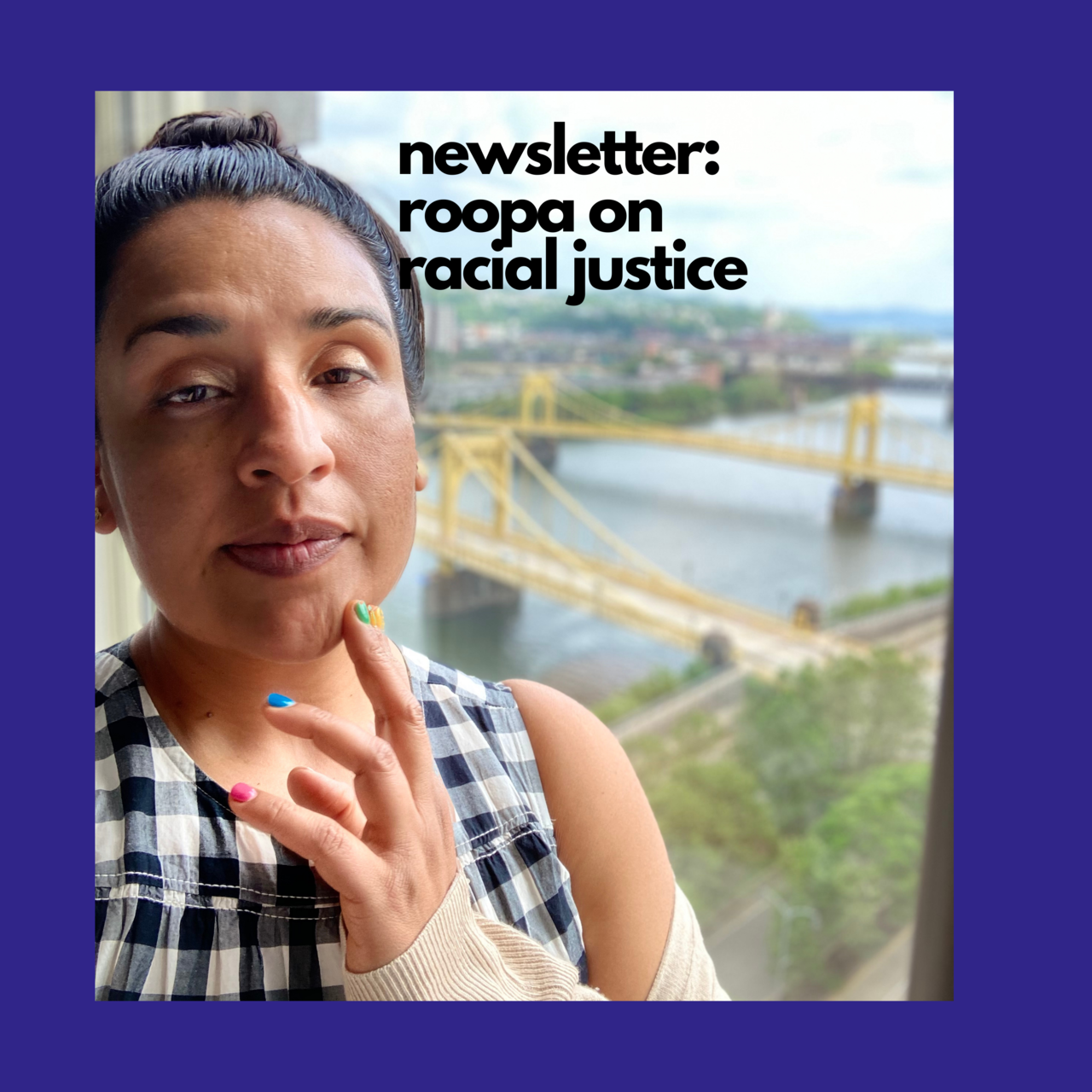 Roopa on Racial Justice