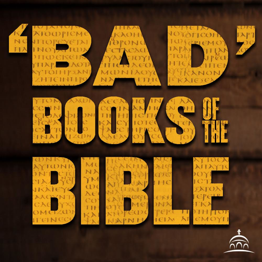 'Bad' Books of the Bible