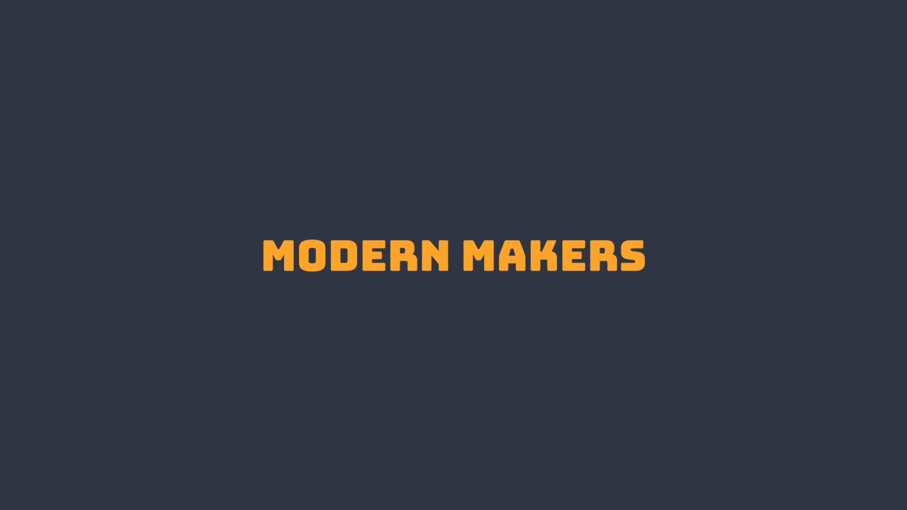 Modern Makers