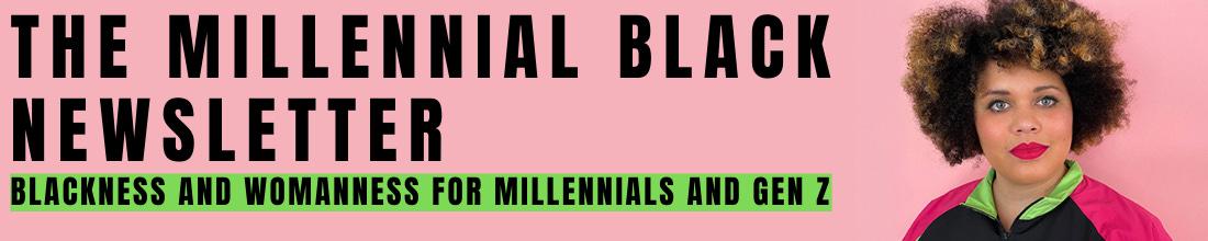 The Millennial Black Newsletter