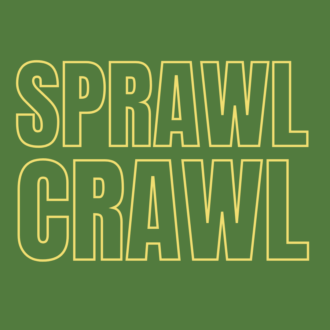 Sprawl Crawl