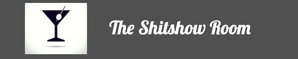 The Shitshow Room