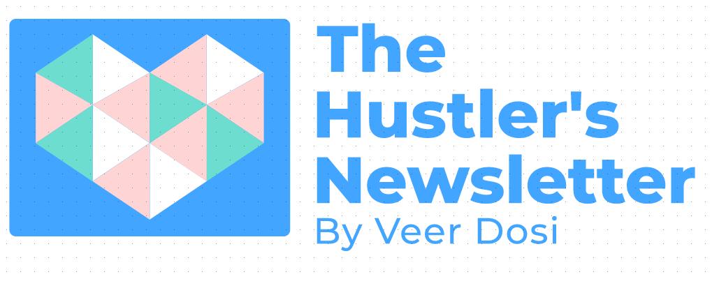 The Hustler's Newsletter