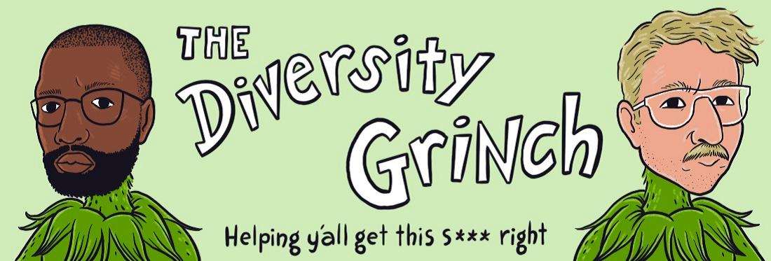 The Diversity Grinch Newsletter
