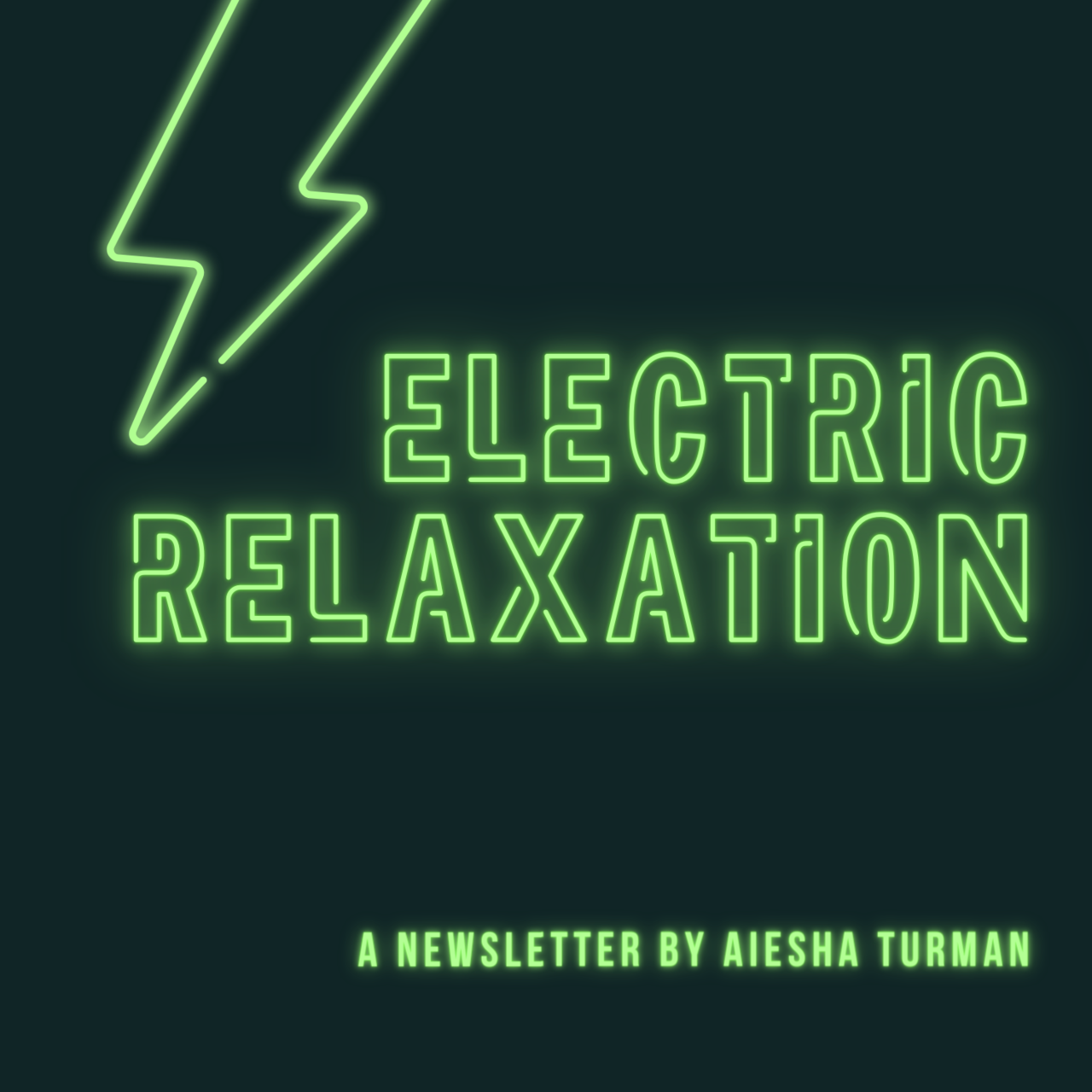 Electric Relaxation: The Newsletter of Dr. Aiesha Turman