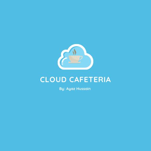 Cloud Cafeteria