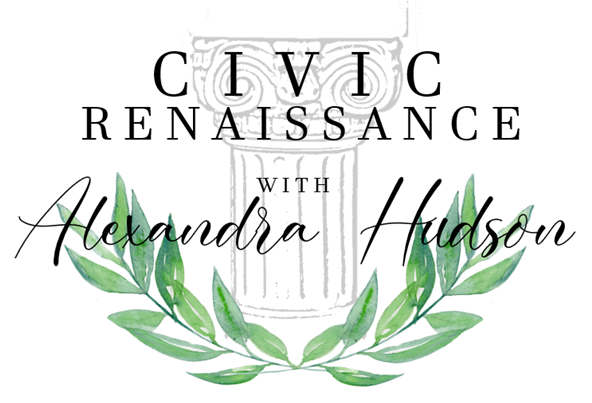 Civic Renaissance with Alexandra Hudson