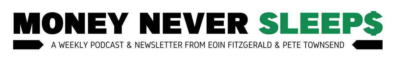 The MoneyNeverSleeps Newsletter