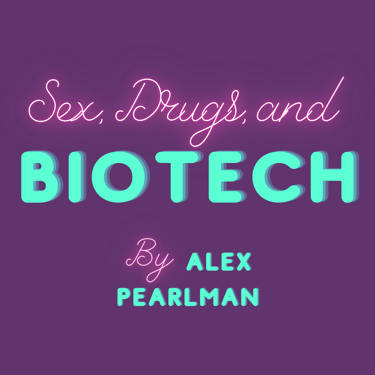 Sex, Drugs, and Biotech
