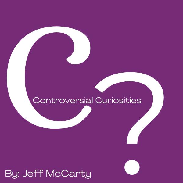 Controversial Curiosities