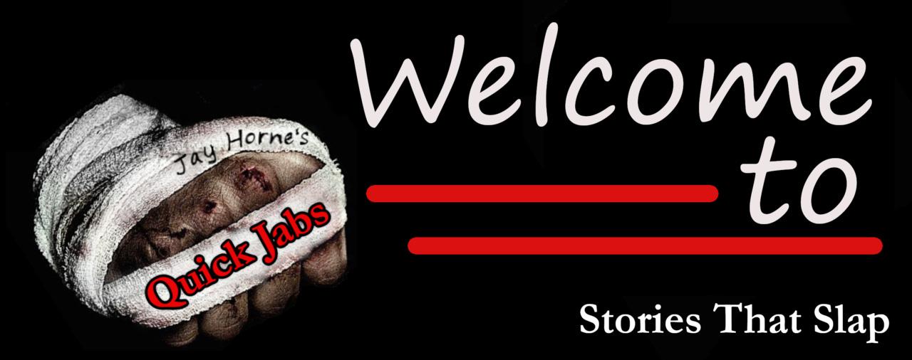 Quick Jabs: Stories that Slap