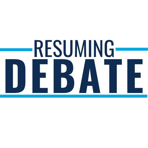 Resuming Debate