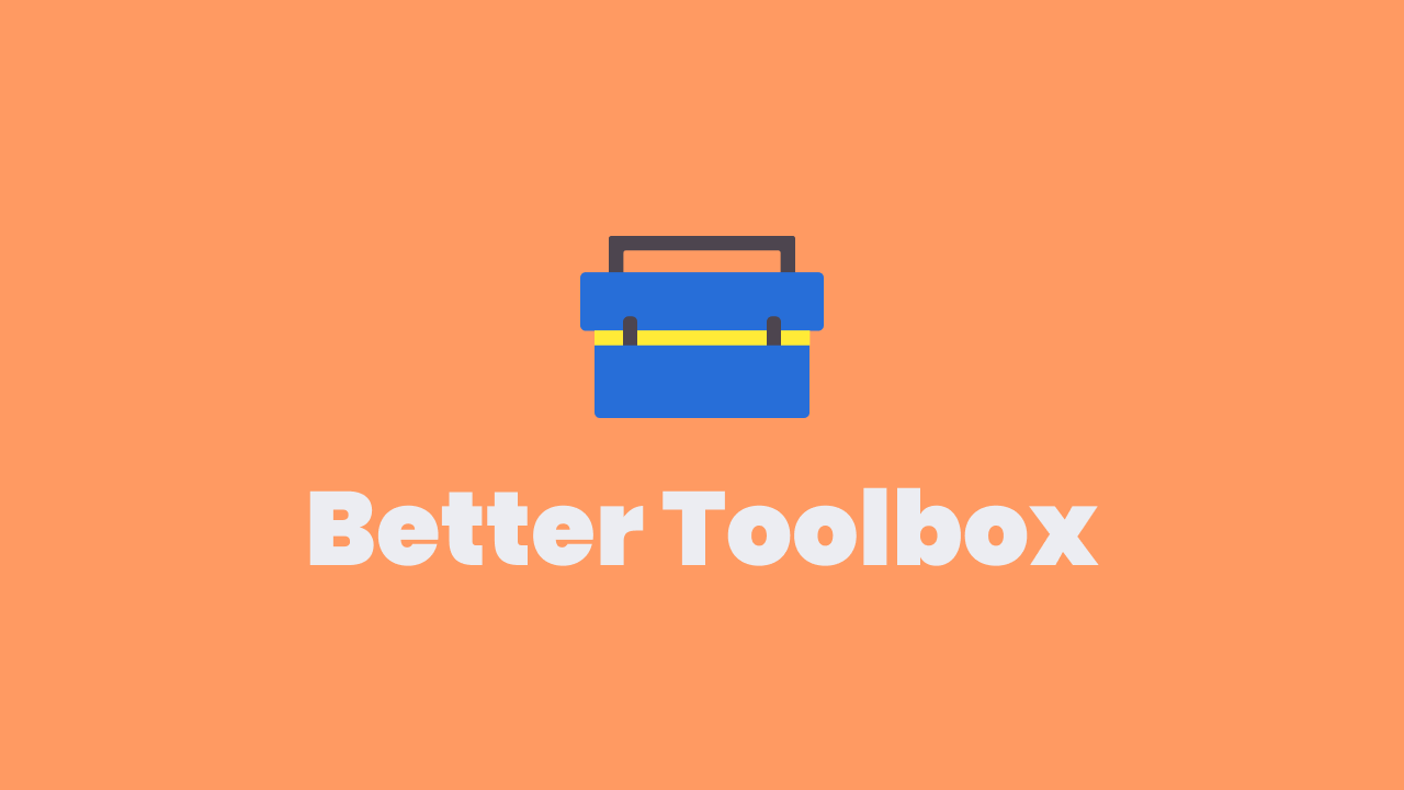 Better Toolbox