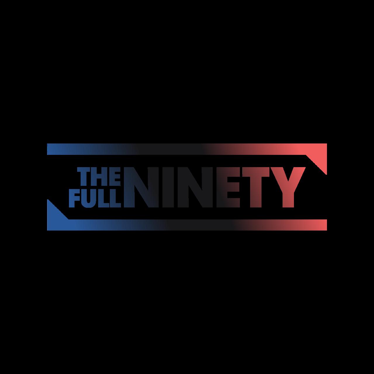The Full Ninety Newsletter